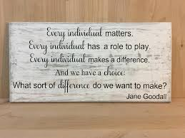jane goodall quote wood sign custom wood sign quote make a