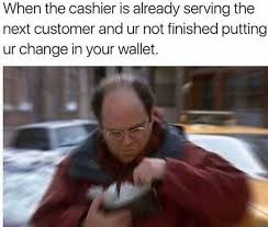 Serving Memes - dopl3r com memes when the cashier is already serving the next