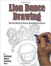 lion dancer book lion drawing the book on how to draw the lion