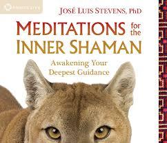 meditations for the inner shaman awakening your deepest guidance