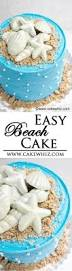 this easy beach cake is perfect for summer parties it u0027s decorated