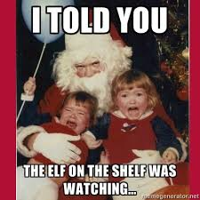 Dirty Santa Meme - uh oh elf on the shelf gets waterboarded and other elf memes