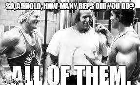 Arnold Gym Memes - image tagged in arnold schwarzenegger funny imgflip