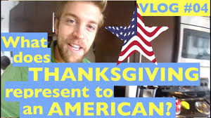 what does thanksgiving represent what does thanksgiving represent to an american sa vlog 04