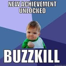 Buzzkill Meme - buzzkill level quickmeme