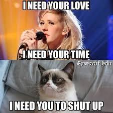 Shut Up Meme - cat meme i need your love i need your time i need you to shut up