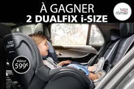 sur siege auto gagnez un siege auto britax romer dualfix i size sur auto plus