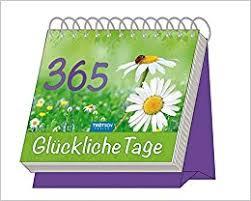 365 sprüche für jeden tag aufstellkalender 365 glückliche tage mit sprüchen immerwährend