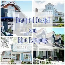 Exteriors Beautiful Coastal U0026 Blue Exteriors The Happy Housie