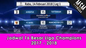 Jadwal Liga Chion Jadwal 16 Besar Liga Chions 2017 2018