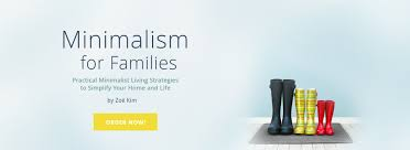 minimalism images minimalism for families minimalist strategies to simplify your