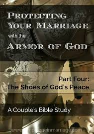 protecting your marriage with the armor of god part four the
