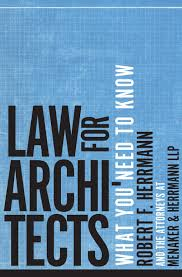 Gifts For Architecture Students Law For Architects What You Need To Know Robert F Herrmann