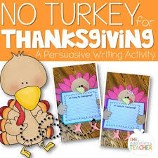 turkey writing thanksgiving persuasive writing craft by the