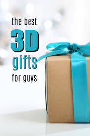 the 20 best 3d gifts for guys in 2017 gift