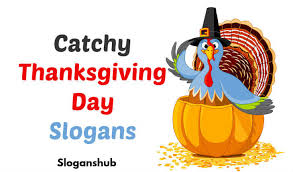 53 catchy thanksgiving day slogans slogans hub