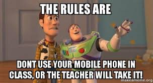 Make A Meme Mobile - the rules are dont use your mobile phone in class or the teacher