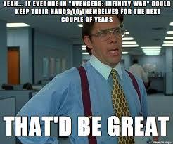 Avengers Meme - don t make me not see the avengers meme on imgur