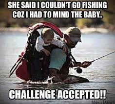 Fly Fishing Meme - 22 outrageously funny fishing memes that only anglers can relate to