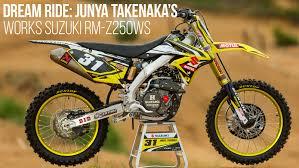 suzuki motocross bikes dream ride junya takenaka u0027s works suzuki rm z250ws motocross