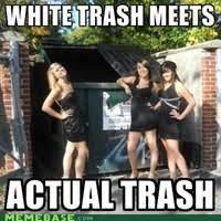 Trailer Trash Memes - white trash jokes kappit rednecks trailer trash and other