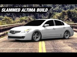 stanced nissan altima slammed nissan altima build before and after youtube