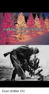 White Christmas Meme - wanting a white christmas christmas meme on me me