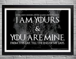 wedding quotes of thrones of thrones wedding vows i am yours and you are mine