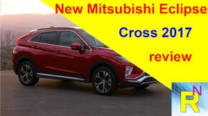 Car Review New Mitsubishi Eclipse Cross 2017 Review Read