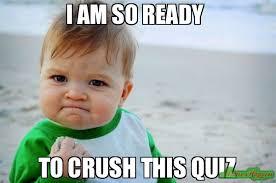 So Original Meme - i am so ready to crush this quiz meme success kid original 78646