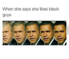 Once You Go Black Meme - once you go black you can never go back by getmahbread meme center
