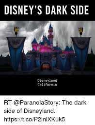Disneyland Memes - disney s dark side disneyland california rt the dark side of