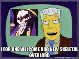 New Meme Generator - i for one welcome our new skeletal overlord i for one welcome