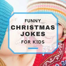 jokes for kids thanksgiving funny christmas jokes for kids