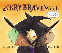 halloween preschool books a very brave witch book by alison mcghee harry bliss official