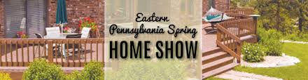 2018 spring eastern pa home show philly home show jenks