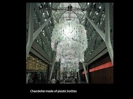 Chandelier Made From Plastic Bottles Transforming Recycled Materials Ppt Video Online Download