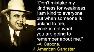 quotes about family in the outsiders inspirational quote of the day one by al capone on kindness