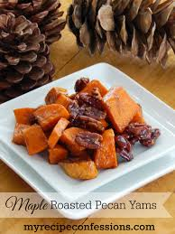 Thanksgiving Yam Recipes Maple Roasted Pecan Yams My Recipe Confessions