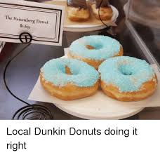 Funny Donut Meme - the heisenberg donut 169 local dunkin donuts doing it right