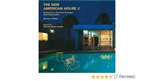 the new american house 2 innovations in residential design and