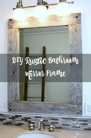 Framing Bathroom Mirrors by Diy Rustic Mirror Frame Bathroom Ideas Diy Pallet Rustic