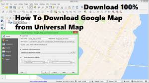 Universal Map How To Download Google Map Images From Universal Map Download