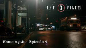 Home X Files by The X Files Home Again Episode 4 On Edge Tv