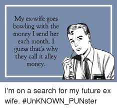 Ex Wife Meme - 25 best memes about future ex wife future ex wife memes