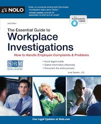the essential guide to workplace investigations how to handle
