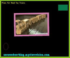 Free Wood Toy Train Plans by Wood Toy Plans For Beginners 080205 Woodworking Plans And