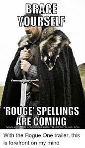 Meme Creator Brace Yourself - brace yourself rouge spellings are coming download meme generator