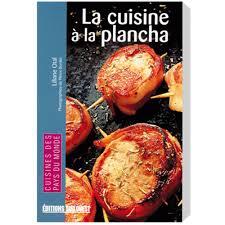 livre cuisine plancha livre la cuisine à la plancha tom press