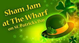 sham jam at the wharf st patrick u0027s day celebration the wharf
